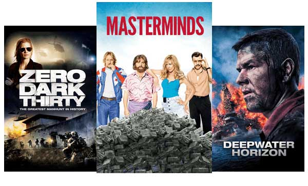 Blockbuster and classic movies like Zero Dark Thirty, Masterminds, and Deppwater Horizon
