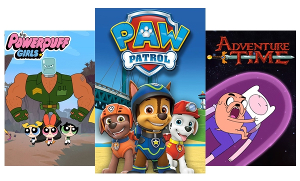 TV shows and movies for kids like Powerpuff Girls, Paw Patrol & Adventure Time.