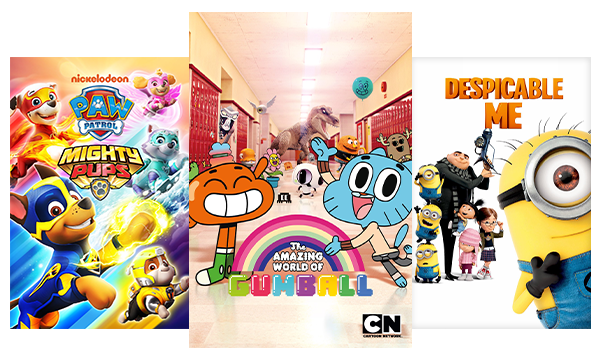 TV shows and movies for kids like Paw Patrol, The Amazing World of Gumball and Despicable Me.